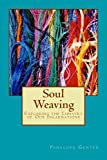 Soul Weaving: Exploring the Tapestry of Our Incarnations