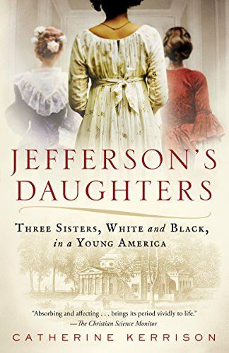 - Jefferson's Daughters: Three Sisters, White and Black, in a Young America
