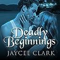 Deadly Beginnings: Kinncaid Brothers Series #0.5 Hörbuch von Jaycee Clark Gesprochen von: Johanna Parker