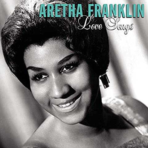 Aretha Franklin: Love Songs (Love Songs Aretha Franklin)