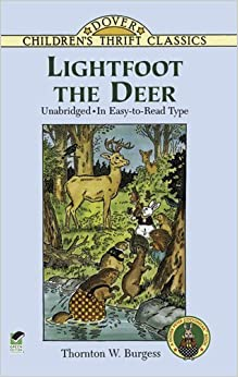 Lightfoot the Deer by Thornton W. Burgess (Feb 10 1998)