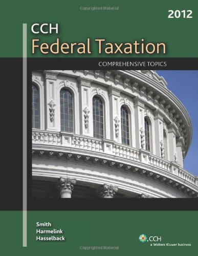 Federal Taxation: Comprehensive Topics (2012)