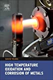 img - for High Temperature Oxidation and Corrosion of Metals, Volume 1 (Corrosion Series) book / textbook / text book
