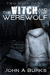 The Witch and the Werewolf (Two Moon Dawn Book 1)
