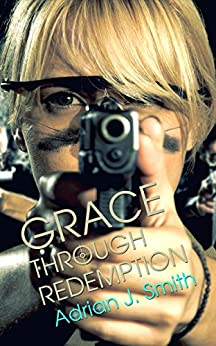 Grace through Redemption (Spirit of Grace Book 3) by [Smith, Adrian J.]