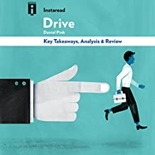 Drive: The Surprising Truth About What Motivates Us, by Daniel Pink | Key Takeaways, Analysis & Review