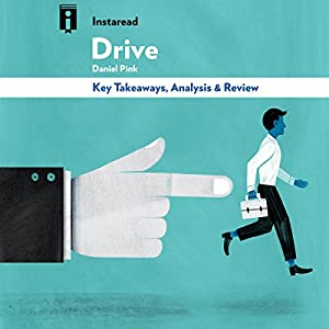 Drive: The Surprising Truth About What Motivates Us, by Daniel Pink | Key Takeaways, Analysis & Review Hörbuch