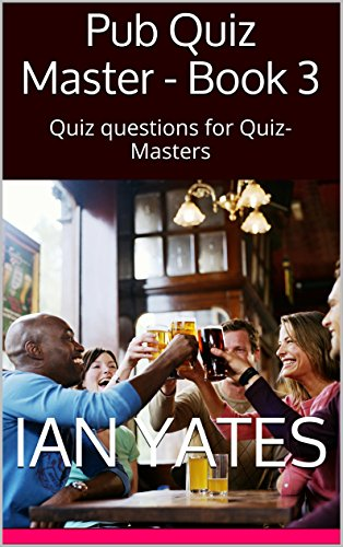 Pub Quiz Master - Book 3: Quiz questions for Quiz-Masters