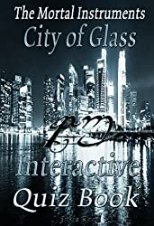 City Of Glass: The Interactive Quiz Book (The Mortal Instruments Series 3)