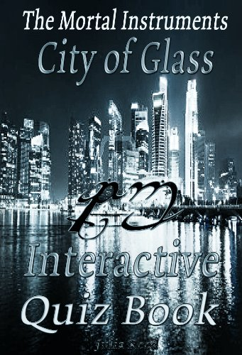 City Of Glass: The Interactive Quiz Book (The Mortal Instruments