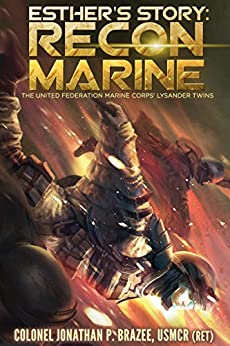 Esther's Story:  Recon Marine (The United Federation Marine Corps' Lysander Twins Book 2) by [Brazee, Jonathan P.]