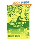 The Witch's Season: The Novel: A Team, A Town, A Campus, The Times