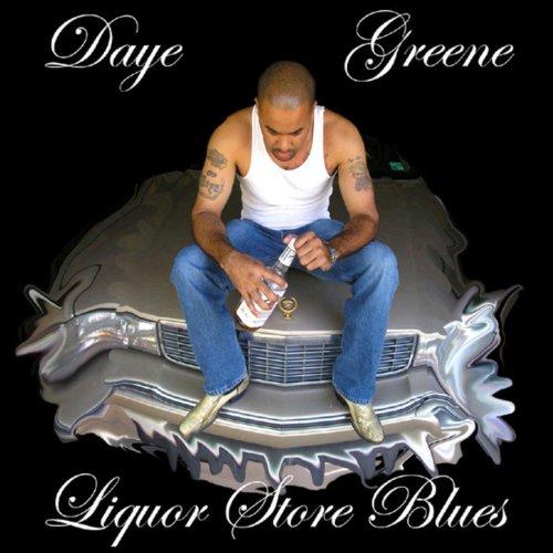 Liquor Store Blues [Explicit] - Stores The Greene