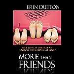 More Than Friends | Erin Dutton