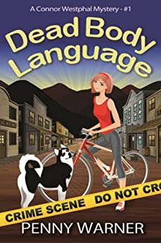 DEAD BODY LANGUAGE (A Connor Westphal Mystery Book 1) by [Warner, Penny]