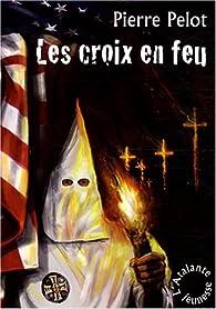 Les croix en feu par Pierre Pelot