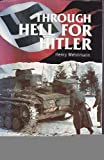 Through Hell for Hitler : A Dramatic First-Hand Account of Fighting with the Wehrmacht, Metelmann, Henry, 1852602716