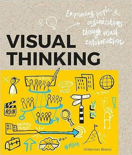 Visual Thinking: Empowering People & Organizations Through Visual Collaboration por Willemien Brand epub