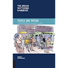 The Urban Sketching Handbook: People and Motion: Tips and Techniques for Drawing on Location (Urban Sketching Handbooks)