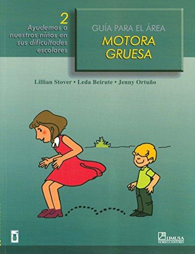 2: Guia introductoria para el area motora gruesa / Introductory Guide to Gross Motor Area: Ayudemos a Nuestros Ninos En
