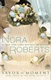 Savor the Moment, Nora Roberts, 0425233685