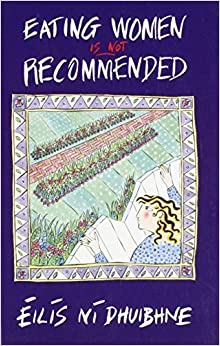 Eating Women is not Recommended by Eilis Ni Dhuibhne (1991-12-31)