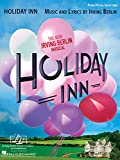 img - for Holiday Inn - The New Irving Berlin Musical: Piano/Vocal Selections book / textbook / text book