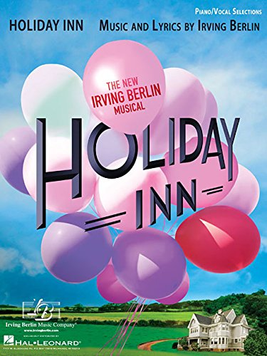 Holiday Inn   The New Irving Berlin Musical  Piano Vocal Selections