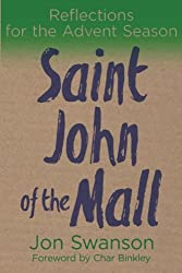 Saint John of the Mall: Reflections for the Advent season