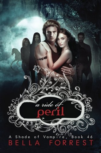 A Shade of Vampire 46: A Ride of Peril (Volume 46)