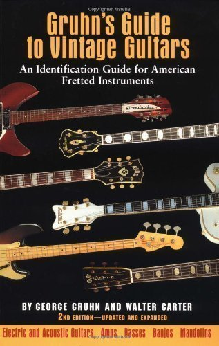 Gruhn's Guide to Vintage Guitars: An Identification Guide for American Fretted Instruments 2nd (second) Revised Edition by Gruhn, George, Carter, Walter published by Backbeat Books (2000) (Gruhns Guide)