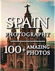Spain Photo Book - Spain Photography: 100+ Amazing Pictures and Photos in this fantastic Spain Picture Book (Spain Photography & Spain Photo Book Series)