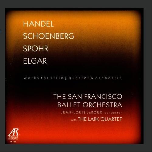Handel / Schoenberg / Spohr / Elgar - Works For String Quartet And Orchestra