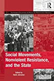 Social Movements, Nonviolent Resistance, and the State (The Mobilization Series on Social Movements, Protest, and Culture)