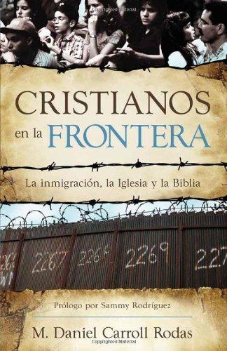 By M. Daniel Carroll Rodas Cristianos En La Frontera (Spanish Edition) [Paperback]