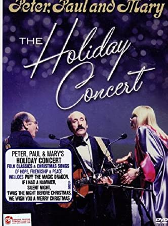 Peter Paul and Mary, the Holiday Concert: Amazon.co.uk: DVD & Blu-ray