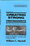 Creating Strong Protagonists (Screenwriting Blue Books Book 7)