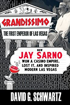 Grandissimo: The First Emperor of Las Vegas by [Schwartz, David G.]