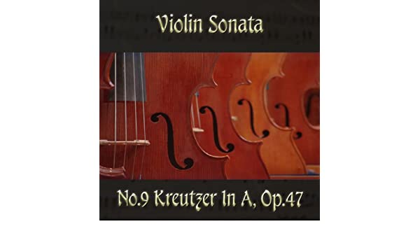 Beethoven: Violin Sonata No  9 In A Major, Op  47