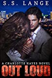 Out Loud (The Charlotte Hayes Series Book 4)