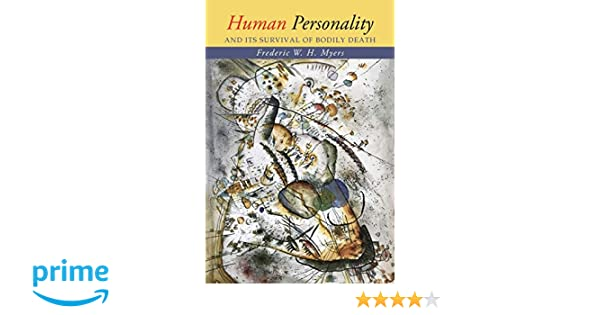 Human Personality and Its Survival of Bodily Death: Amazon ...