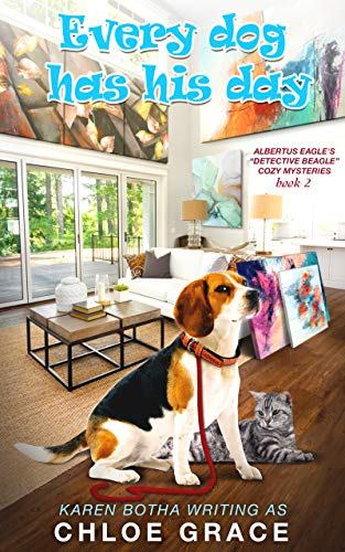 Every Dog has his Day: An animal Cozy Mystery (Albertus Eagle Detective Beagle Book 2)