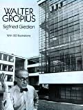 Walter Gropius, Sigfried Giedion, 0486271188