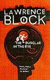 BURGLAR IN THE RYE, THE (Bernie Rhodenbarr Mystery)