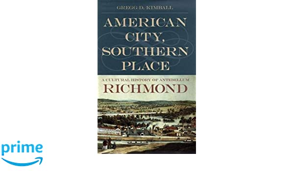American City, Southern Place: A Cultural History of
