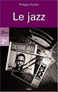 Le jazz par Philippe Hucher