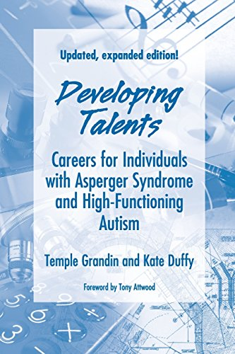 Developing Talents: Careers For Individuals With Asperger Syndrome And High-functioning Autism- Updated, Expanded Edition