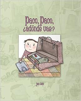 Paco, Paco, ¿adónde vas? (Cuentos Mágicos series): Jan Tich: 9788496448049: Amazon.com: Books