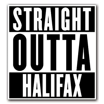 Halifax customi straight outta series custom decal sticker for car truck macbook laptop