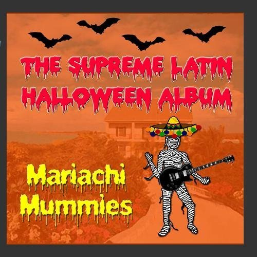 The Supreme Latin Halloween Album by Mariachi Mummies (2011-01-26? for $<!--$25.83-->